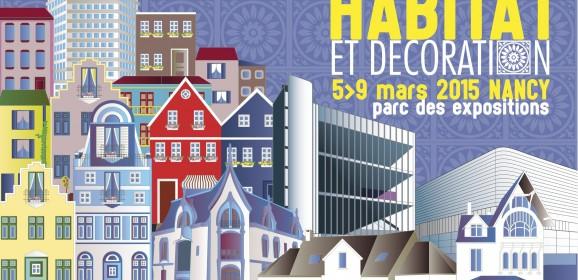 Salon de l'Habitat et de la Déco 2015 à Nancy (plus de 220 exposants)